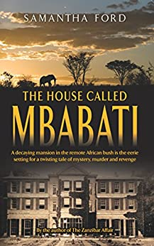 The House Called Mbabati: A Novel Out of Africa by [Ford, Samantha]