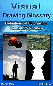Visual Drawing Glossary: Definitions of 85 drawing terms with pictures (English Edition) por [Mier, Monia]