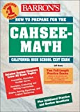 img - for How to Prepare for the CAHSEE-Math: California High School Exit Exam (Barron's Cahsee Math: California High School Exit Exam) by Jeff Hruby (2003-05-01) book / textbook / text book