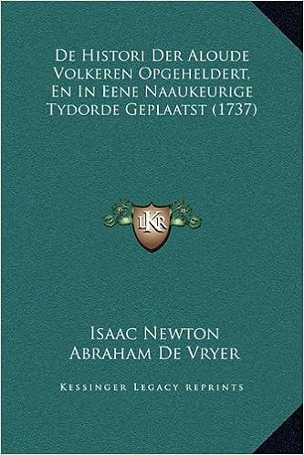 de Histori Der Aloude Volkeren Opgeheldert, En in Eene Naaukeurige Tydorde Geplaatst (1737)