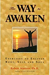The Way to Awaken: Exercises to Enliven Body, Self, and Soul Paperback