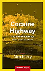 Cocaine Highway: The lines that link our drug habit to terror
