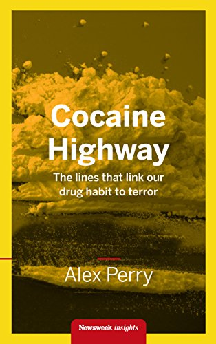 Cocaine highway the lines that link our drug habit to terror cocaine highway the lines that link our drug habit to terror by perry fandeluxe Choice Image