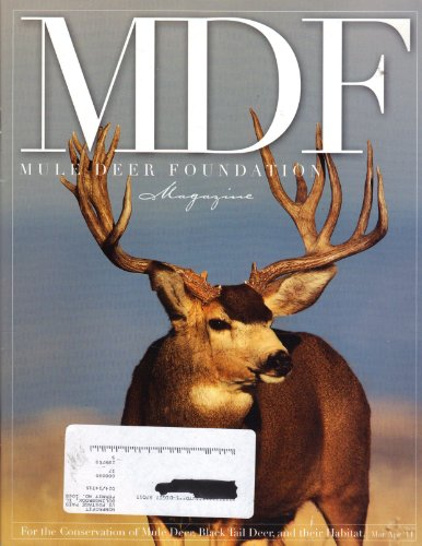MDF: Mule Deer Foundation Magazine (Mar/Apr 2011, Volume 11, Issue 2, No. 35)