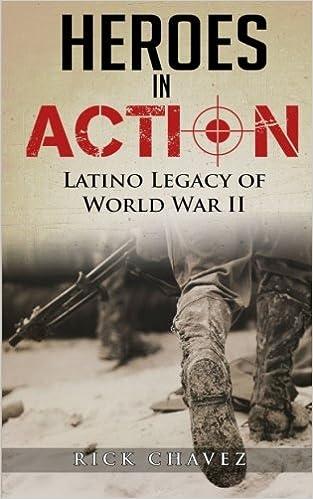 Ebook lataa ilmaiseksi Kindle Heroes in Action: The Latino Legacy of World War II PDF