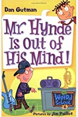 My Weird School #6: Mr. Hynde Is Out of His Mind! (My Weird School series) Kindle Edition