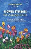 Flower Symbols: The Language of Love