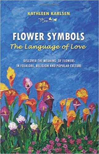 Flower Symbols The Language Of Love Kathleen Karlsen
