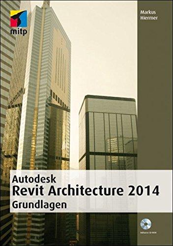 Autodesk Revit Architecture 2014 Grundlagen (mitp Grafik)