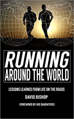 Running Around the World: Lessons Learned from Life on the Roads
