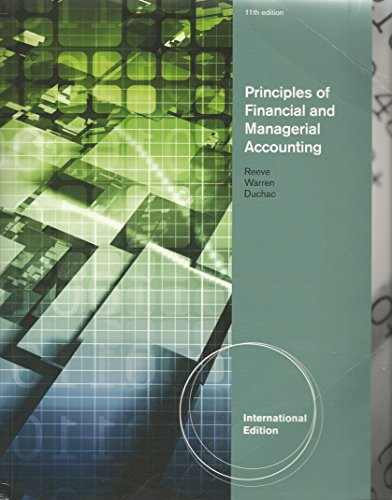 Principles of Financial and Managerial Accounting 11th Ediction (Reeve, Warren, Duchac) International Edition