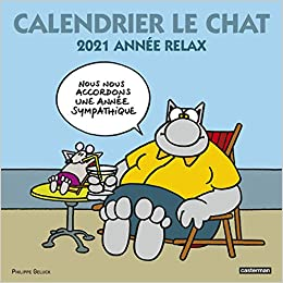 Calendrier Le Chat 2021 : Année relax: Amazon.fr: Geluck, Philippe