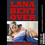 Lana Bent Over: A Tale of Barely Legal Rough Sex with a College Girl: College Girls Bent Over, Book 5 | Allysin Range