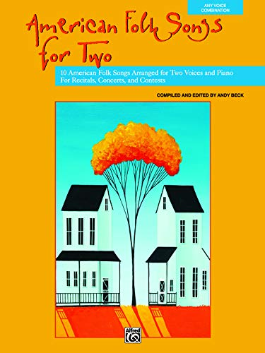 American Folk Songs for Two: 10 American Folk Songs Arranged for Two Voices and Piano for Recitals, Concerts, and Contests (For Two - Folk Songs 2
