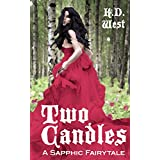 Two Candles: A Sapphic Fairytale (Sapphic Fairytales Book 1)
