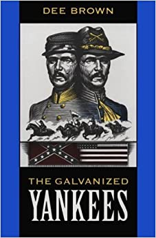 The Galvanized Yankees by Dee Brown (1986-06-01)