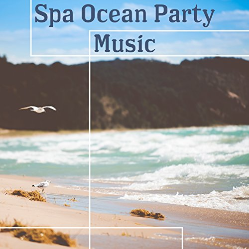 Spa Ocean Party Music