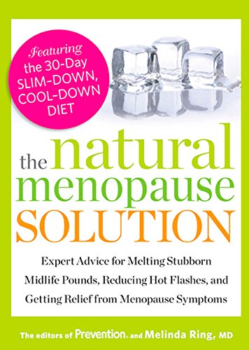 The Natural Menopause Solution: Expert Advice for Melting Stubborn Midlife Pounds, Reducing Hot Flashes, and Getting Relief from Menopause Symptoms ()