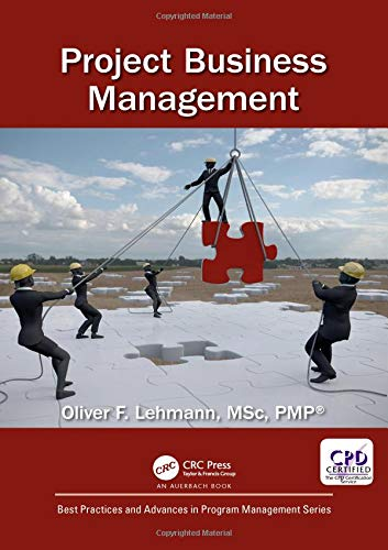 Project Business Management (Best Practices in Portfolio, Program, and Project Management) (Best Personal Project Management)