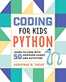 Coding for Kids: Python: Learn to Code with 50