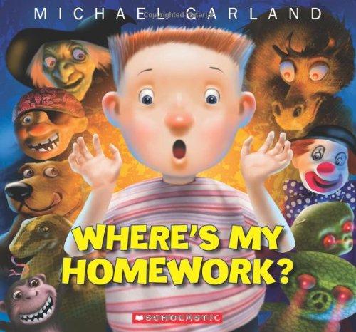 Where's My Homework? (Garland White Michaels)