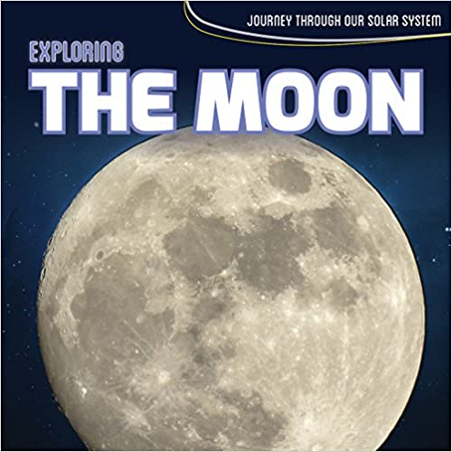 Book Exploring the Moon (Journey Through Our Solar System)