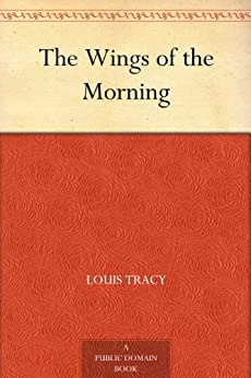 The Wings of the Morning (English Edition) por [Tracy, Louis]