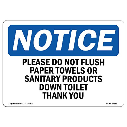 OSHA Notice Signs - Please Do Not Flush Paper Towels Or Sanitary Sign | Extremely Durable Made in The USA Signs or Heavy Duty Vinyl Label | Protect Your Warehouse & Business