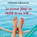 Le premier jour du reste de ma vie... Hörbuch von Virginie Grimaldi Gesprochen von: Marie-Françoise Coelho