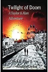 Twilight of Doom, A Taylor and Alan Adventure (Volume 1) Paperback