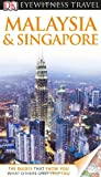 Malaysia and Singapore - Eyewitness Travel Guide, Andrew Forbes, 0756695260