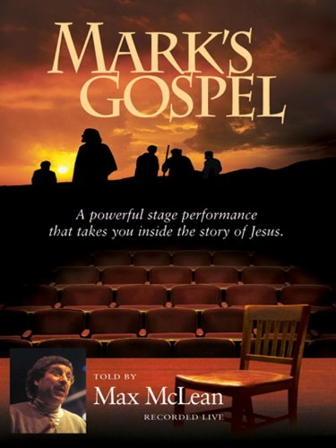 Mark's Gospel as Told by Max McLean by