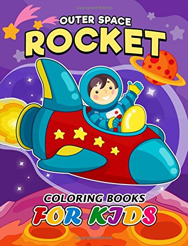 Outer Space Rocket coloring book for Kids: Easy Activity Book for Boys, Girls and Toddlers