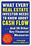 What Every Real Estate Investor Needs to Know about Cash Flow... And 36 Other Key Financial Measures by Frank Gallinelli (2003-11-25)