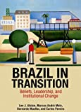Brazil in Transition – Beliefs, Leadership, and Institutional Change