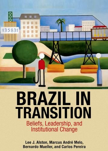Brazil in Transition: Beliefs, Leadership, and Institutional Change (The Princeton Economic History of the Western World) (Social Inclusion And Economic Development In Latin America)