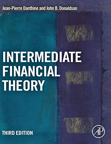 Intermediate Financial Theory (Academic Press Advanced Finance) (The Theory Of Money And Financial Institutions)