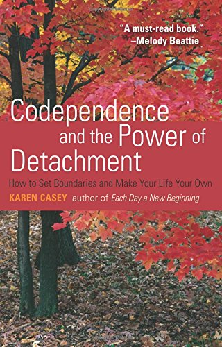 codependence-and-the-power-of-detachment-how-to-set-boundaries-and-make-your-life-your-own