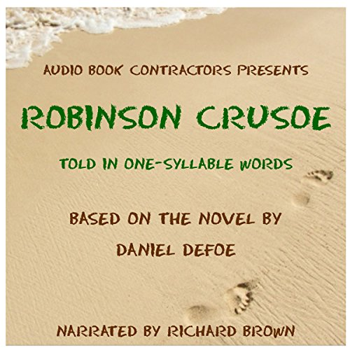 Robinson Crusoe - The Altemus Version: As Told in One-Syllable Words, Based on the Novel by Daniel Defoe