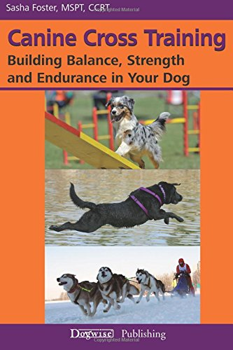 Canine Cross Training: Building Balance, Strength and Endurance in Your Dog (Canine Conditioning compare prices)