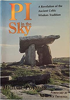 Pi in the Sky: A Revelation of the Ancient Celtic Wisdom Tradition