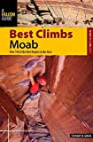 Best Climbs Moab: Over 140 Of The Best Routes In The Area (Best Climbs Series)