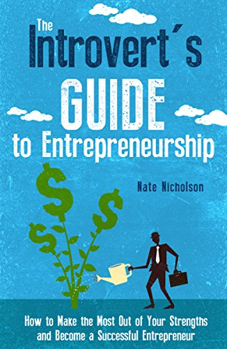 Amazon the introverts guide to entrepreneurship how to make the introverts guide to entrepreneurship how to make the most out of your strengths and fandeluxe Gallery