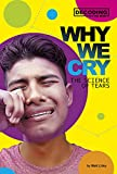 Why We Cry: The Science of Tears (Decoding the Mind)