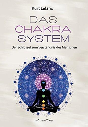 Das Chakra-System: Die feinstoffliche Struktur des Menschen