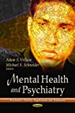 Mental Health and Psychiatry, Adam S. Wilson and Michael S. Schneider, 1624175899