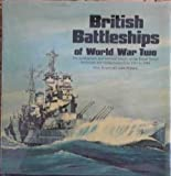 British Battleships of World War Two: The Development and Technical History of the Royal Navy's Battleships and…