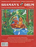 img - for Shaman's Drum: Journal of Experiential Shamanism & Spiritual Healing (No. 81, 2009) Power of Premonitions; Korean Kuts Shamanic Trance Ceremonies; Ayahuasca As Healer of the Soul; Silvia Polivoy's Ayahuasca Retreats; Shamanic Cure for Autism? book / textbook / text book