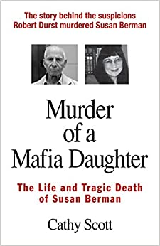 Murder of a Mafia Daughter: The Story Behind Suspicions Robert Durst Murdered Susan Berman & Her Life and Tragic Death
