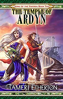 The Temple of Ardyn (Song of the Swords Book 2) by [Etherton, Tameri]